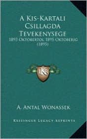A Kis-Kartali Csillagda Tevekenysege: 1893 Oktobertol 1895 Oktoberig (1895) - A. Antal Wonassek