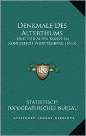Denkmale Des Alterthums: Und Der Alten Kunst Im Konigreich Wurttemberg (1843)