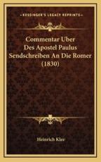 Commentar Uber Des Apostel Paulus Sendschreiben an Die Romer (1830) - Heinrich Klee