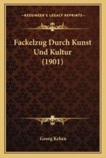 Fackelzug Durch Kunst Und Kultur (1901) - Georg Keben