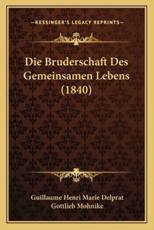 Die Bruderschaft Des Gemeinsamen Lebens (1840) - Guillaume Henri Marie Delprat