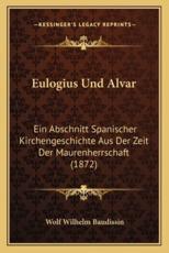 Eulogius Und Alvar - Wolf Wilhelm Baudissin
