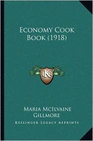 Economy Cook Book (1918) - Maria McIlvaine Gillmore