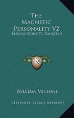 The Magnetic Personality V2 - William Michael (author)