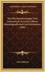 Die Obereinstimmungen Und Unterschiede Zwischen Offener Handelsgesellschaft Und Mitrhederei (1896) - Fritz Ribbeck