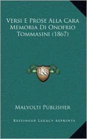 Versi E Prose Alla Cara Memoria Di Onofrio Tommasini (1867) - Malvolti Malvolti Publisher