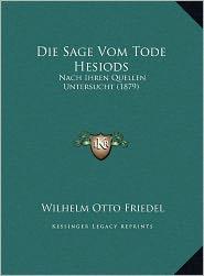 Die Sage Vom Tode Hesiods - Wilhelm Otto Friedel