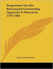 Programma Van Het Bataviaasch Genootschap Opgericht Te Batavia in 1778 (1783)