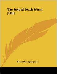 The Striped Peach Worm - Howard George Ingerson