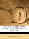 Lessons in Elementary Chemistry - Henry Enfield Roscoe