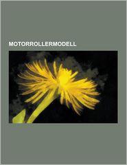 Motorrollermodell: Honda-Motorroller, Peugeot-Motorroller, Piaggio-Motorroller, Simson-Motorroller, Suzuki-Motorroller, Vespa-Motorroller - Quelle Wikipedia