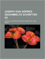 Joseph Von G Rres Gesammelte Schriften (5) - Joseph Von G. Rres