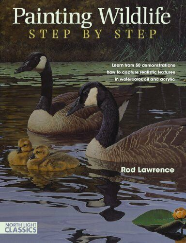 Painting Wildlife Step by Step: Learn from 50 demons by Lawrence, Rod 1440303894