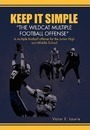 Keep It Simple''the Wildcat Multiple Football Offense - Victor E Laurie