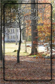 In Search of Paradise Dr. Robert E. McGinnis Author