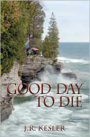 Good Day To Die - James Kesler