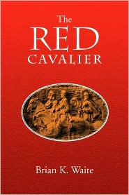 The Red Cavalier - Brian K. Waite
