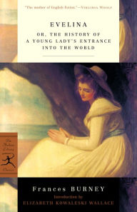 Evelina: Or, the History of a Young Lady's Entrance into the World Fanny Burney Author