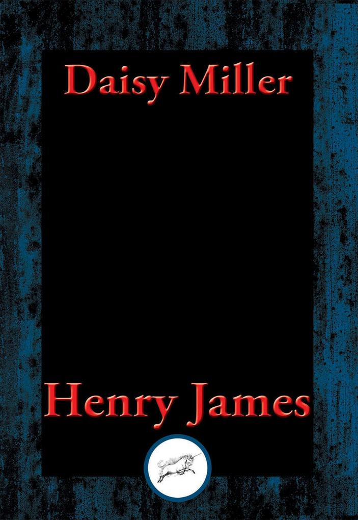 Daisy Miller als eBook von Henry James - Dancing Unicorn Books
