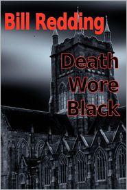 Death Wore Black - Bill Redding