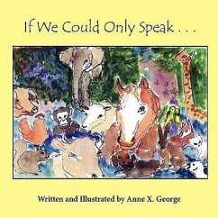 If Only We Could Speak . . . - George, Anne X.