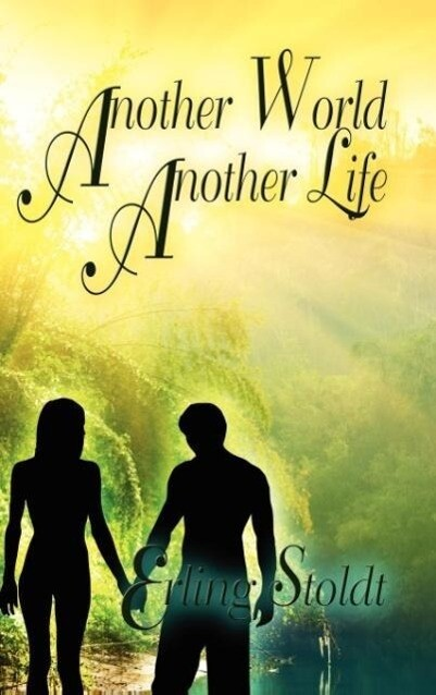 Another World, Another Life als Buch von Erling Stoldt - Erling Stoldt