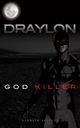 Draylon - God Killer - Kenneth Balfour