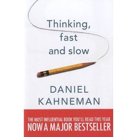 Thinking, Fast And Slow - Kahneman Daniel