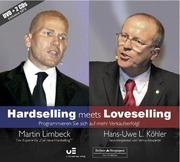 Limbeck, Martin;Köhler, Hans-Uwe L.: Hardselling meets Loveselling - Programmieren Sie sich auf mehr Verkaufserfolg!