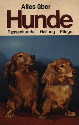 Alles über Hunde. Rassenkunde - Haltung - Pflege - Fink, Dr. Aloys