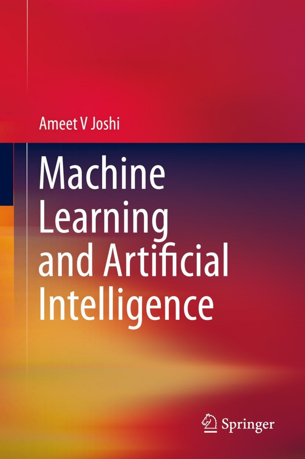 Machine Learning and Artificial Intelligence (eBook) - Ameet V Joshi