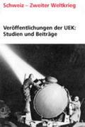 Wildmann, Daniel;Straumann, Lukas: Veröffentlichungen der UEK. Studien und Beiträge zur Forschung Schweizer Chemieunternehmen im Dritten Reich