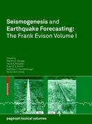 Seismogenesis and Earthquake Forecasting: The Frank Evison Volume I