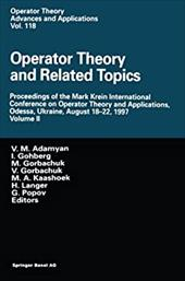 Operator Theory and Related Topics: Proceedings of the Mark Krein International Conference on Operator Theory and Applications, Od