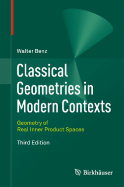 Classical Geometries in Modern Contexts: Geometry of Real Inner Product Spaces Third Edition