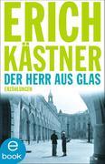 Erich Kästner: Der Herr aus Glas