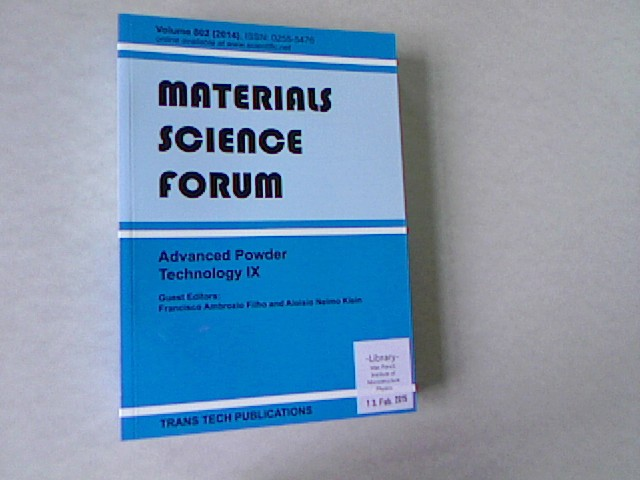 Advanced Powder Technology IX: Selected, Peer Reviewed Papers from the Ninth International Latin American Conference on Powder Technology Ptech ... 2013, Sao Paul. Materials Science Forum, Volume 802. - Filho, Francisco Ambrozio and Aloisio Nelmo Klein