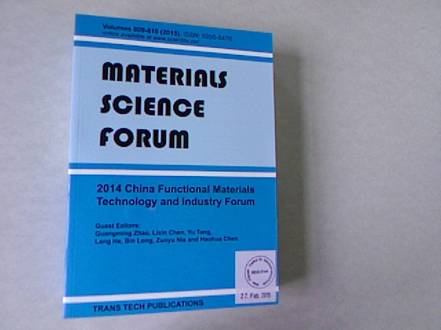 2014 China Functional Materials Technology and Industry Forum: Selected, Peer Reviewed Papers from the 2014 China Functional Material Technology and ... 2014, Xi'an, China (Material Science Forums)