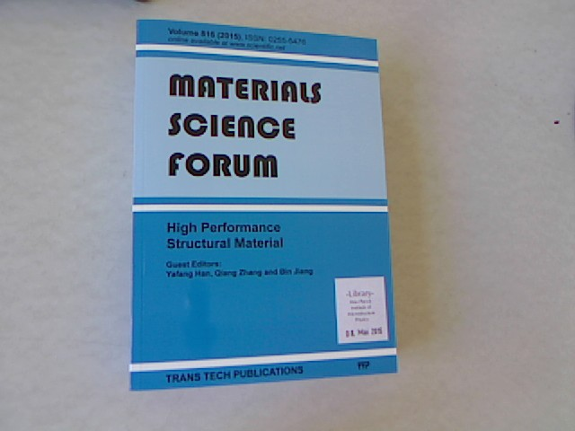 High Performance Structural Material: Selected, Peer Reviewed Papers from the Chinese Materials Congress 2014 (Cmc 2014), July 4-7, 2014, Chengdu, China. Materials Science Forum, Volume 816. - Han, Yafang, Qiang Zhang and Bin Jiang