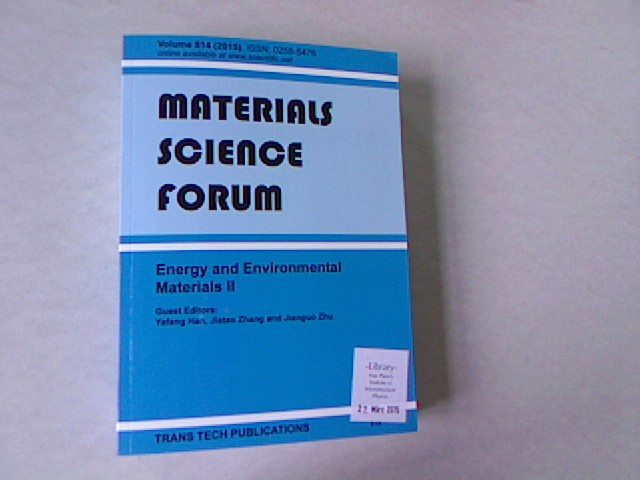 Energy and Environmental Materials II: Selected, Peer Reviewed Papers from the Chinese Materials Congress 2014 (Cmc 2014), July 4-7, 2014, Chengdu, China. Materials Science Forum, Volume 814. - Han, Yafang, Jiatao Zhang and Jianguo Zhu