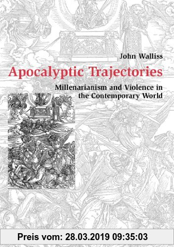 Gebr. - Apocalyptic Trajectories: Millenarianism and Violence in the Contemporary World