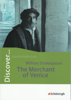 Discover...Topics for Advanced Learners: Discover: William Shakespeare: The Merchant of Venice: Schülerheft