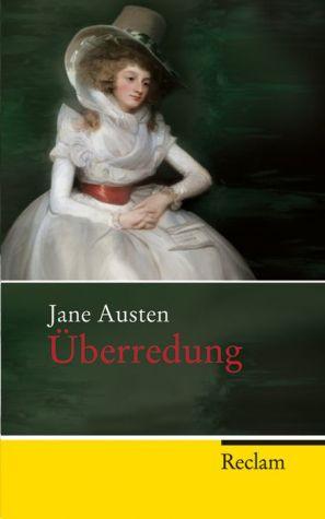 Überredung: Roman - Jane Austen, Chrstian Grawe (Translator), Ursula Grawe (Translator)