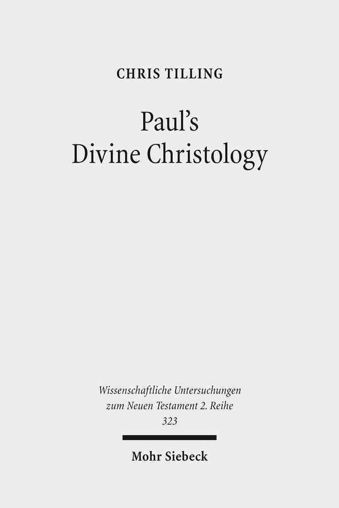 Paul's Divine Christology - Chris Tilling