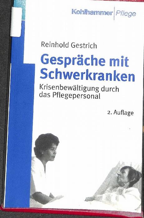 Gespräche mit Schwerkranken Krisenbewältigung durch das Pflegepersonal von Reinhold Gestrich - Gestrich, Reinhold