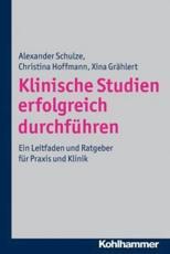 Klinische Studien Erfolgreich Durchfuhren - Xina Grahlert, Christina Hoffmann, Dr Alexander Schulze