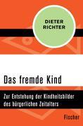 Dieter Richter: Das fremde Kind