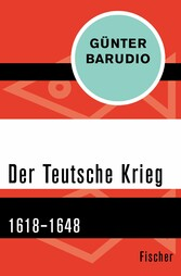 Der Teutsche Krieg - 1618-1648 - Günter Barudio