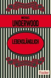 Lebenslänglich - Kriminalroman - Michael Underwood