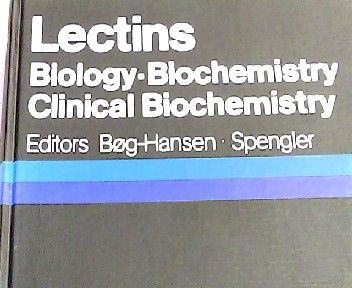 Lectins: Biology, Biochemistry, Clinical Biochemistry: Biology, Biochemistry, Clinical Biochemistry - Meeting Proceedings Volume 3 - Lectin, Meeting